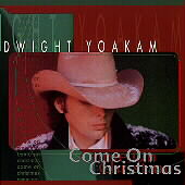 Dwight Yoakam: Come on Christmas