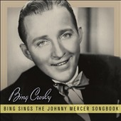 Bing Crosby: Bing Sings the Johnny Mercer Songbook [Digipak]
