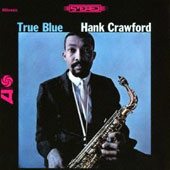 Hank Crawford: True Blue [Limited Edition] [Remastered]