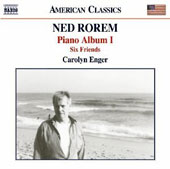 Ned Rorem: Piano Album I - Six Friends / Carolyn Enger, piano