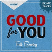 Good For You: Full Serving: Two Thousand Thirteen [Box] [PA] [12/3]