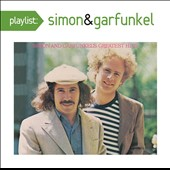 Simon & Garfunkel: Playlist: The Very Best of Simon & Garfunkel *