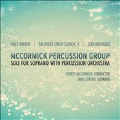 Soli for Soprano with Percussion Orchestra - works by Matt Barber, Baljinder Singh, Sekhon II; Jean Barraque / Jamie Jordan, soprano
