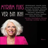 Myriam Fuks û Ver Bin Ikh! (Yiddish Songs) with Argerich, Cohn, Kissin, Maisky et al.