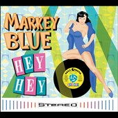 Markey Blue: Hey Hey [Digipak]