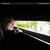 Jim Pembroke: If the Rain Comes [Digipak] [10/21]