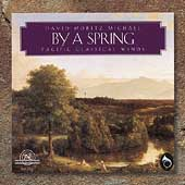 Michael: By a Spring / Pacific Classical Winds