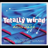 Various Artists: Totally Wired: The Best of Acid Jazz
