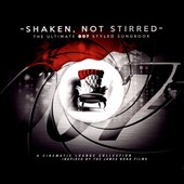 Various Artists: Shaken Not Stirred: The Ultimate 007 Styled Songbook [11/25]