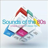 Various Artists: Sounds of the '80s: Unique Covers of Classic Hits
