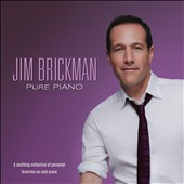 Jim Brickman: Pure Piano