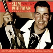 Slim Whitman: The  Slim Whitman Collection, 1951-62 *