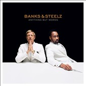 Banks & Steelz: Anything but Words [8/26]