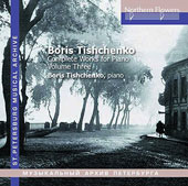 Boris Tischenko: Complete Works for Piano, Vol. 3