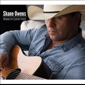 Shane Owens: Where I'm Comin' From