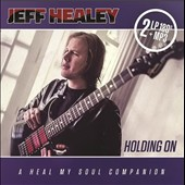 Jeff Healey: Holding On: A Heal My Soul Companion