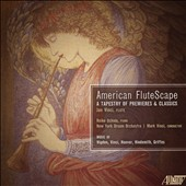 20th and 21st Century Works for Flute by Jennifer Higdon, Paul Hindemith, Mark Vinci, Katherine Hoover, and Charles Tomlinson Griffes - 'American FluteScape' / Jan Vinci, Flute; Reiko Uchida, Pno
