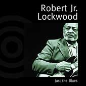 Robert Lockwood, Jr.: Just the Blues