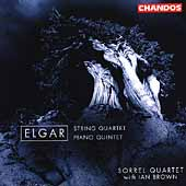Elgar: String Quartet, Piano Quintet / Brown, Sorrel Quartet