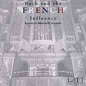 Bach and the French Influence / Kimberly Marshall