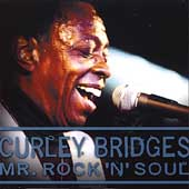 Curley Bridges: Mr. Rock N Soul