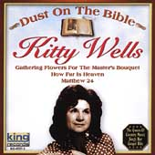 Kitty Wells: Sings Her Gospel Hits: Dust on the Bible