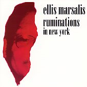 Ellis Marsalis: Ruminations in New York