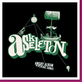 Askeleton: Angry Album or Psychic Songs