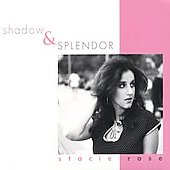 Stacie Rose: Shadow & Splendor