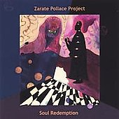 Zarate Pollace Project: Soul Redemption