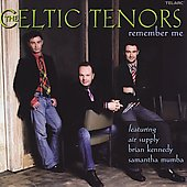 Celtic Tenors: Remember Me