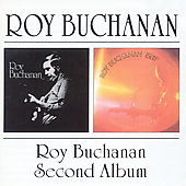 Roy Buchanan: Roy Buchanan/Second Album