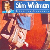Slim Whitman: Country Classics