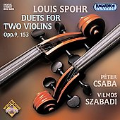 Spohr: Duets for Two Violins Op 9 & 153 / Csaba, Szabadi