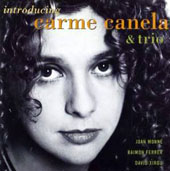 Carme Canela: Introducing Carme Canela & Trio