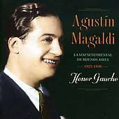 Agustin Magaldi: Honor Gaucho 1925-1938