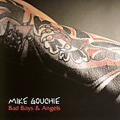 Mike Gouchie: Bad Boys & Angels *