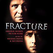 Mychael Danna & Jeff Danna/Jeff Danna: Fracture [Original Motion Picture Score] *