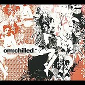 Various Artists: Om: Chilled, Vol. 2 [Digipak]