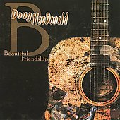 Doug MacDonald: Beautiful Friendship