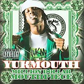 Yukmouth: Million Dollar Mouthpiece [PA]