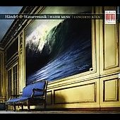 Handel: Water Music, Sinfonias / Concerto Cologne
