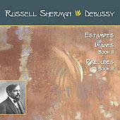 Debussy: Estampes, Images Book 2, Pr&eacute;ludes Book 2 / Russell Sherman