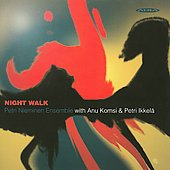 Petri Nieminen Ensemble: Night Walk *