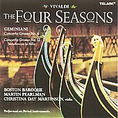 Vivaldi: The Four Seasons;  Geminiani: Concerto Grossos no 4 & 12 / Martinson, Pearlman, Boston Baroque