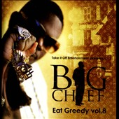 Big Chief: Eat Greedy, Vol. 8 [PA] *