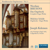 Bruhns, Schildt: Organ Works Vol 3