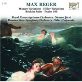 Reger: Mozart Variations; Hiller Variations; B&#246;cklin Suite; Psalm 100