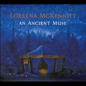 Loreena McKennitt: An Ancient Muse [Digipak]