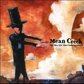 Mean Creek: The Sky (Or the Underground) [Digipak] *